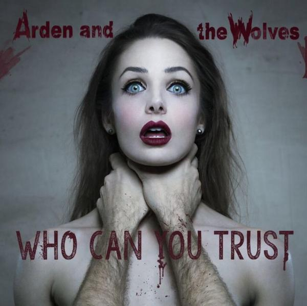 """""""Who Can You Trust"""" by Arden and the Wolves"""