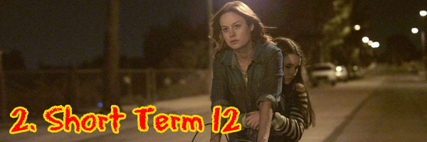 2 Short Term 12 Perri's Top Ten Movies of 2013