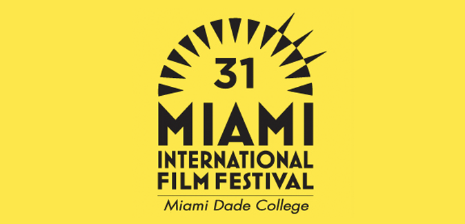 31st Miami International Film Festival Announces its Film Lineup 31st Miami International Film Festival Announces its Film Lineup