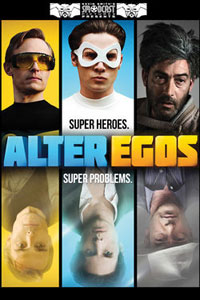 Alter Egos Poster Alter Egos Behind The Scenes Documentary Now Available On iTunes
