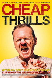 Cheap Thrills Poster1 SXSW 2013 Interview: Cheap Thrills' Pat Healy And Sara Paxton