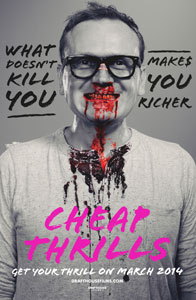 Cheap Thrills Poster Pat Healy Cheap Thrills Interview: Big Dares & Big Changes for Pat Healy