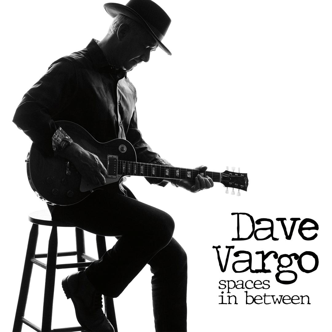 Dave Vargo's Spaces in Between Album