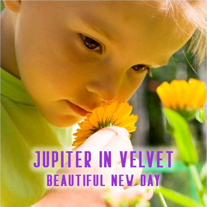 Jupiter In Velvet's Beautiful New Day