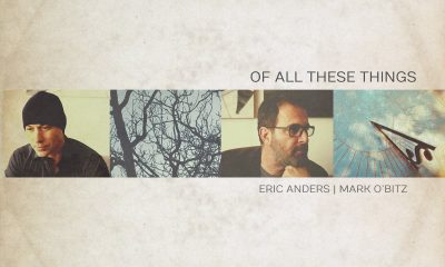 Eric Anders and Mark O'Bitz's Of All These Things