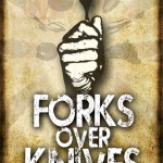 Forks Over Knives Movie Poster112 150x150 El Bulli: Cooking in Progress Movie Review