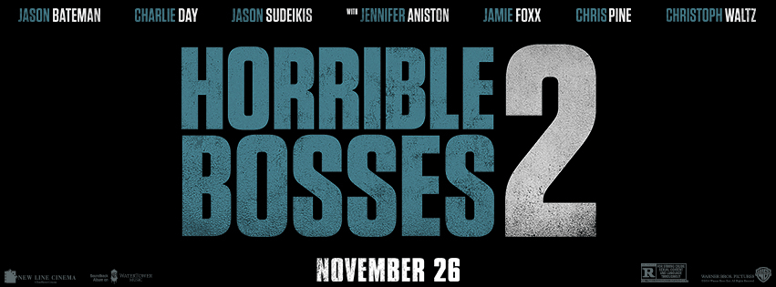 Horrible Bosses 2 Teaser Horrible Bosses 2 is Coming to Theaters This November