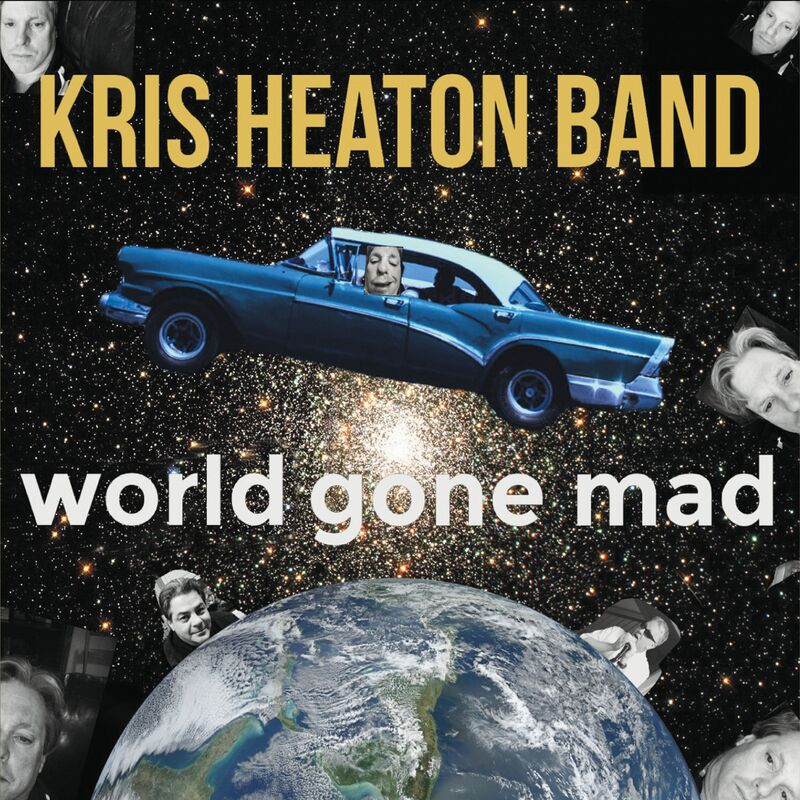 Kris Heaton Band World Gone Mad Cover