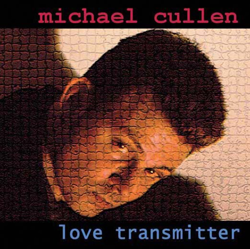 Michael Cullen Love Transmitter Review  Michael Cullen Love Transmitter Album Review