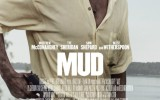 Official Poster for Matthew McConaughey's Mud Debuts