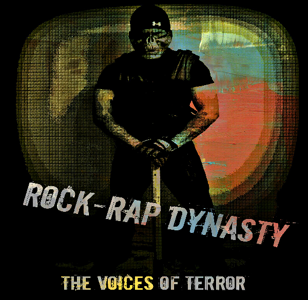 The Voices of Terror Rock-Rap Dynasty Album Review