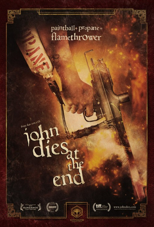 john dies at the end flamethrower poster4 Wicked New John Dies At The End Movie Poster