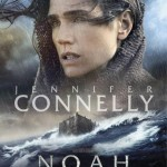 noah movie poster jennifer connelly 150x150 Darren Aronofskys Noah Gets Seven New Character Posters