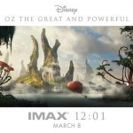 oz the great and powerful imax poster 150x150 New Photo and Clip from Oz: The Great and Powerful