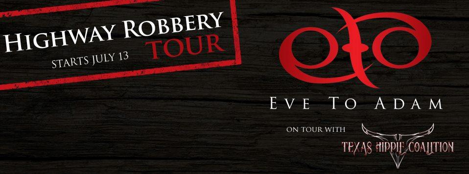 Eve to Adam Texas Hippie Coalition Highway Robbery Tour