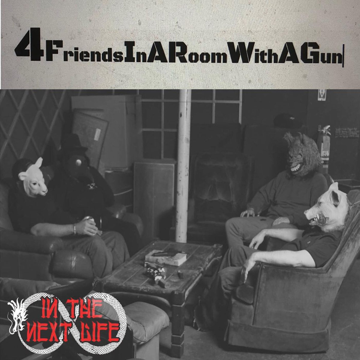 In The Next Life 4FriendsInARoomWithAgun EP Cover