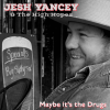 Jesh Yancey & The High Hopes' Maybe It's The Drugs EP 2