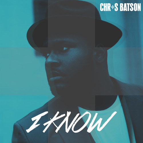 R&B Soul Singer Chris Batson Shows His Talents with New Single I Know