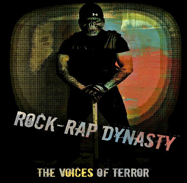 The Voices of Terror Rock-Rap Dynasty Album Review