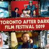 Toronto After Dark Film Fest Unveils First 10 Films to Screen During 2019 Edition